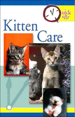 Quick and Easy Kitten Care