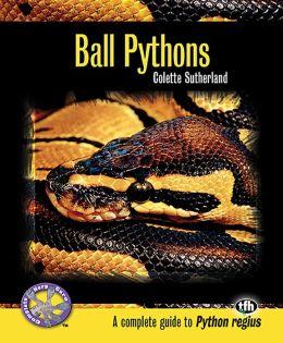 Ball Pythons: A Complete Guide to Python regius