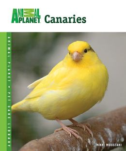 Canaries (Animal Planet Pet Care Library Series)