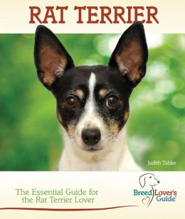 Rat Terrier: The Essential Guide for the Rat Terrier Lover