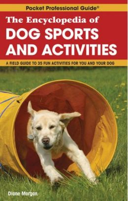 The Encyclopedia of Dog Sports & Activities