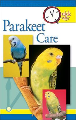 Quick & Easy Parakeet Care