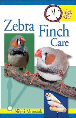 Quick & Easy Zebra Finch Care