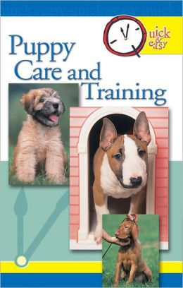 Quick & Easy Puppy Care and Training