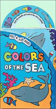 Colors of The Sea (Pull and Play Series)
