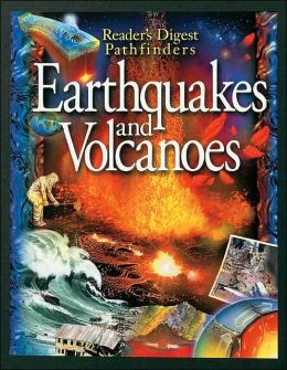 Earthquakes and Volcanoes (Reader's Digest Pathfinders Series)