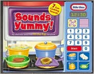 Sounds Yummy: My Electronic Sound and Lift-the-Flap Storybook: 7 Cooking Sounds(Little Tikes Series)