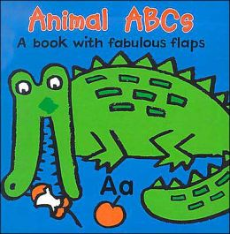 Animal ABC's: A Book with Fabulous Flaps