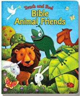 Bible Animal Friends: Touch and Feel