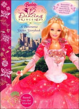 Barbie in the Twelve Dancing Princesses: A Panorama Sticker Storybook