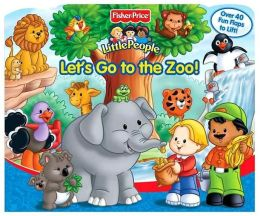 Let's Go to the Zoo (Fisher Price Little People Series)