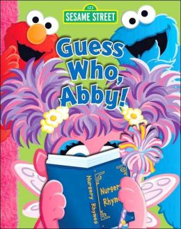 Guess Who, Abby! (Sesame Street Pop-up Series)