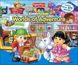 Worlds of Adventure (Fisher Price Little People Series)