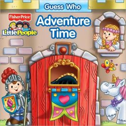 Guess Who Adventure Time (Fisher Price Little People Series)