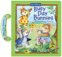 Busy Day Bunnies: A Carry Along Treasury