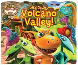 Dinosaur Train Lift-the-Flap Let's Go to Volcano Valley! (Dinosaur Train Series)