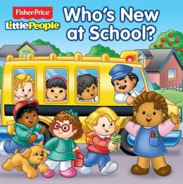 Fisher-Price Little People Who's New at School?