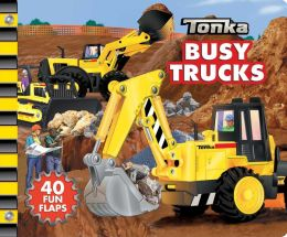 TONKA Busy Trucks: A Lift-the-Flap Book