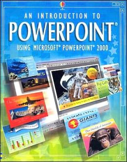 Introduction to Powerpoint Using Microsoft Powerpoint 2000