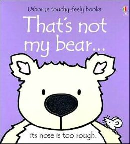 That's Not My Bear (Usborne Touchy-Feely Books Series)