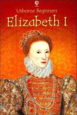 Elizabeth I (Usborne Beginners Series)