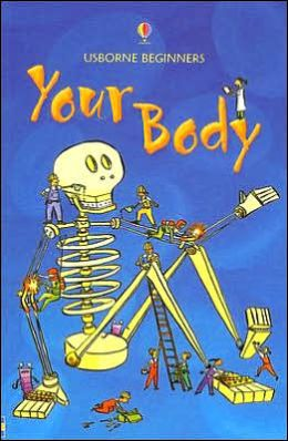 Your Body (Usborne Beginners Series)