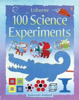 Usborne 100 Science Experiments: Internet-Linked