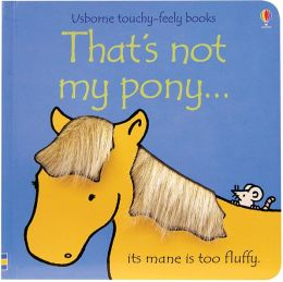 That's Not My Pony...: Its Mane Is Too Fluffy