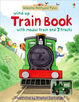 Wind-Up Train Book with Model Train and 3 Tracks (Usborne Farmyard Tales Series)