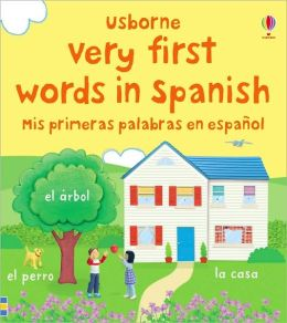 Very First Words in Spanish/Mis Primeras Palabras En Espanol