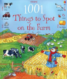1001 Things To Spot On the Farm (1001 Things to Spot Series)