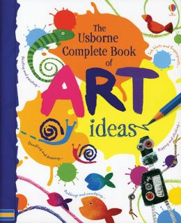 Complete book of art ideas by fiona watt 9780794526429 for Art and craft books for kids