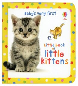 Baby's Very First Little Book of Kittens