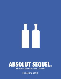 Absolut Sequel.: The Absolut Advertising Story Continues