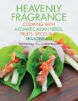 Book Cover Image. Title: Heavenly Fragrance:  Cooking with Aromatic Asian Herbs, Fruits, Spices and Seasonings, Author: Carol Selva Rajah