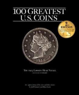 100 Greatest U. S. Coins: 2nd Edition