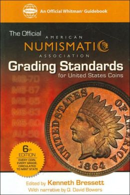 The Official American Numismatic Association Grading Standards for United States Coins: 6th Edition