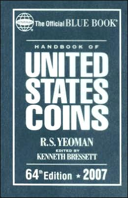 The Official Blue Book Handbook of United States Coins 2007
