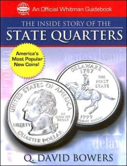 The Inside Story of the State Quarters: A Behind-the-Scenes Look at America's Favorite New Coins