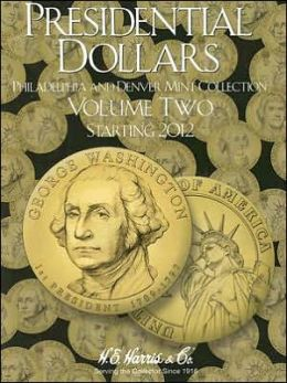Presidential Dollars, Volume Two: Philadelphia and Denver Mint Collection, Starting 2012