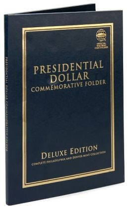 Presidential Dollar Commemorative Folder: Deluxe Edition - Complete Philadelphia and Denver Mint Collection