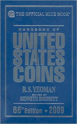 The Official Blue Book Handbook of United States Coins 2009