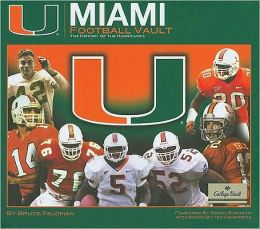 Miami Football Vault: The History of the Hurricanes