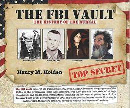 The FBI Vault : The History of the Bureau