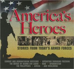 America's Heroes: Stories from Today's Armed Forces [With Booklet]