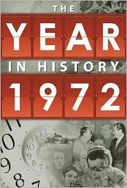 1972: The Year in History