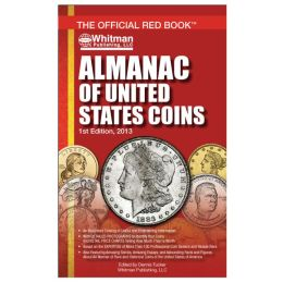 Almanac of United States Coins 1st Edition, 2013
