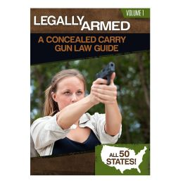 Legally Armed: A Concealed Carry Gun Law Guide (Volume 1)