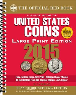 A Guide Book of United States Coins 2015: The Official Red Book Large Print