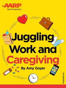 AARP's Juggling Work and Caregiving